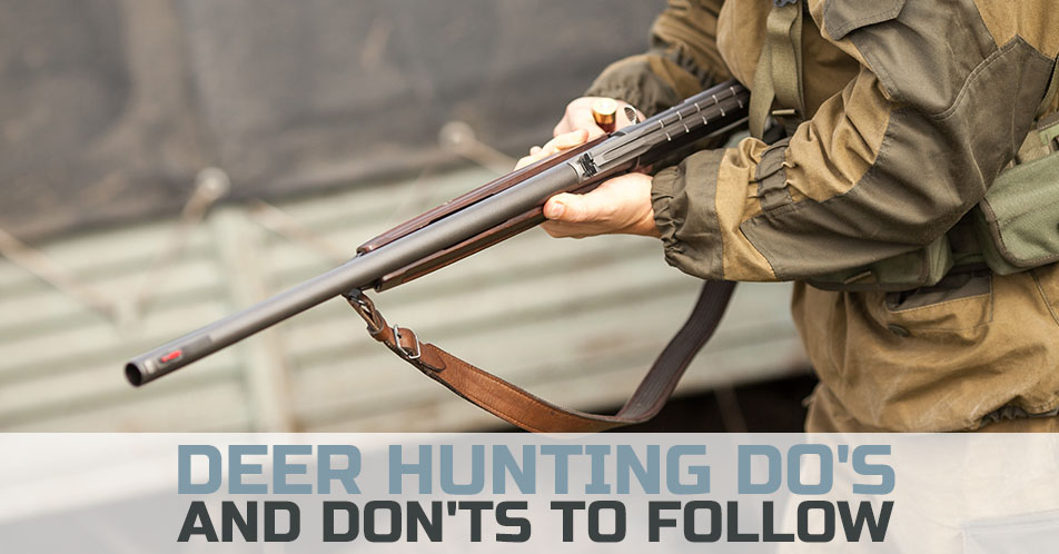 Deer Hunting Do's and Don'ts to Follow