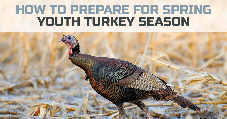 How to Prepare for Spring Youth Turkey Season