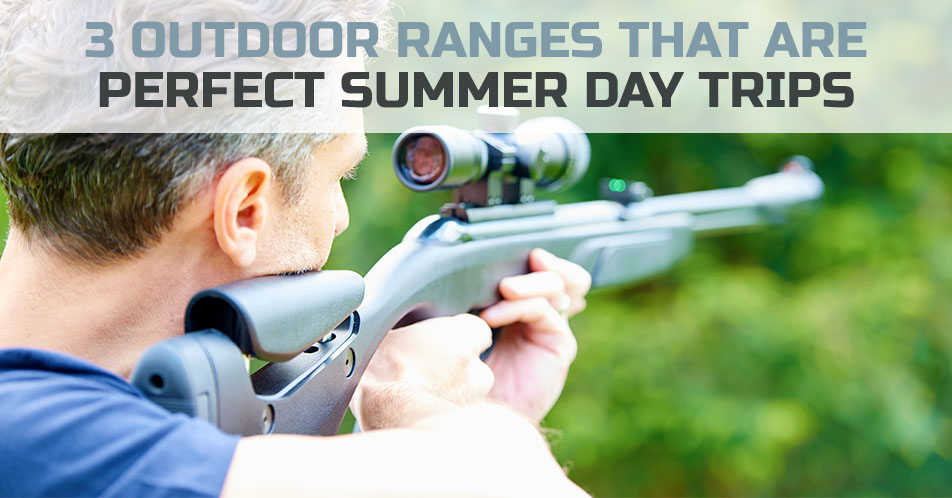 3 Outdoor Ranges That are Perfect Summer Day Trips