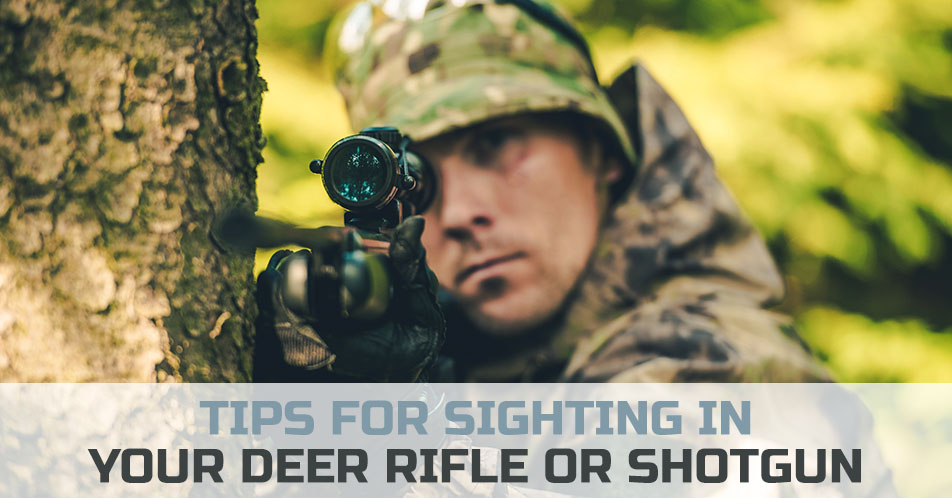 Tips for Sighting in Your Deer Rifle or Shotgun