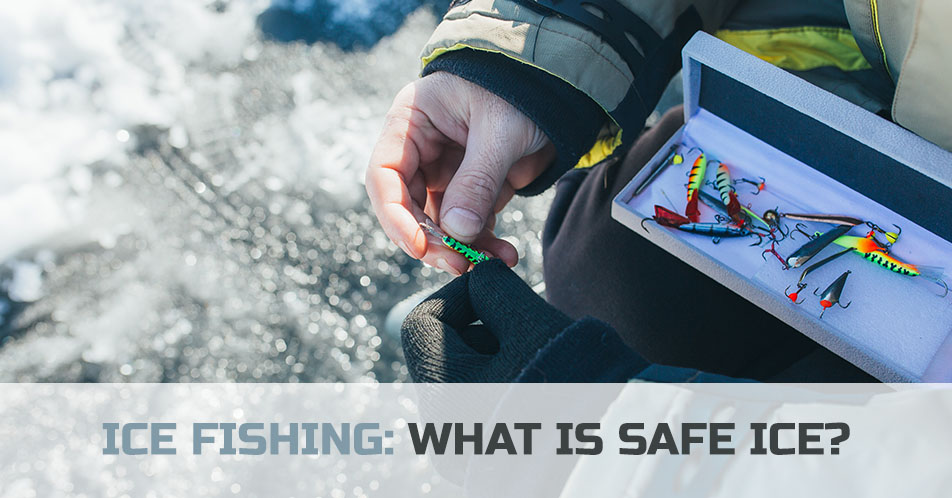 Ice Fishing: What Is Safe Ice?