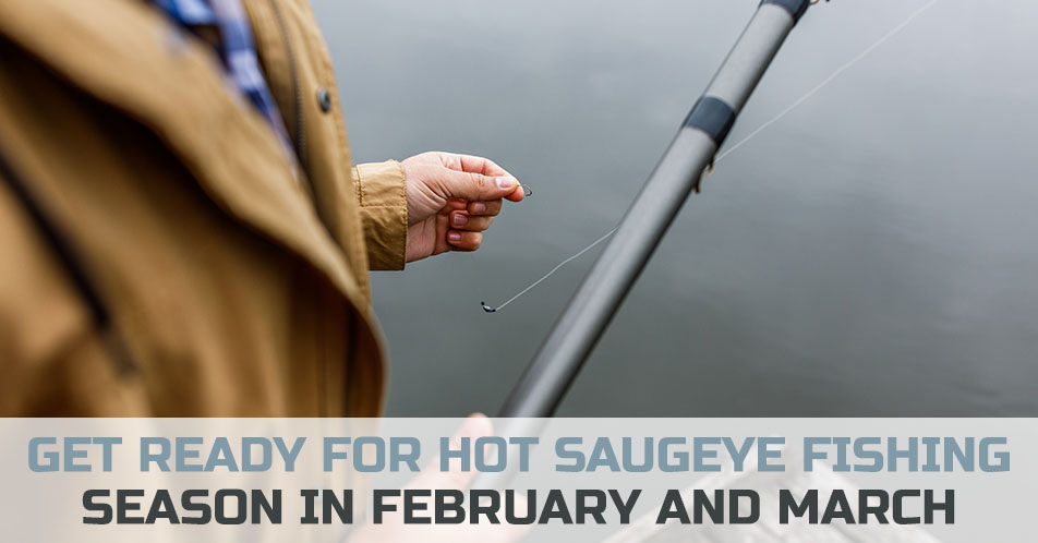 Get Ready for Hot Saugeye Fishing Season in February and March